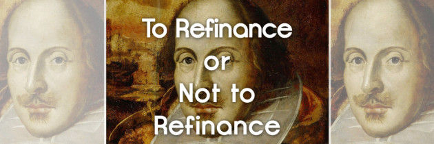 To Refinance or Not to Refinance – That is the Question