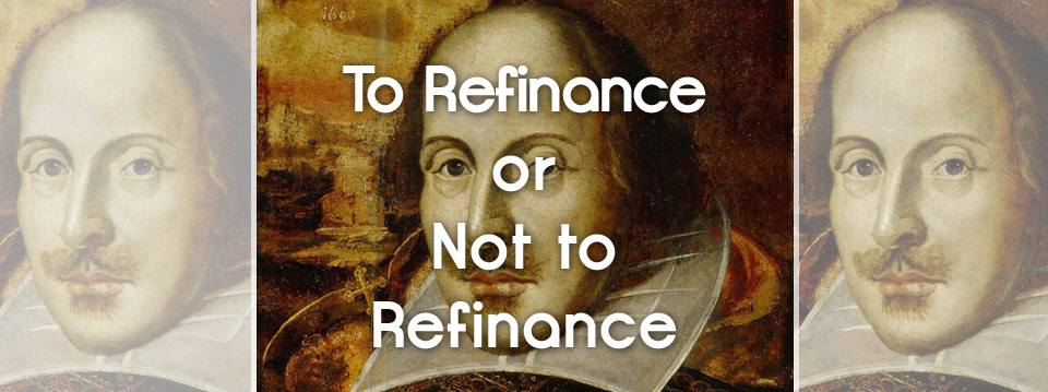 To Refinance or Not to Refinance