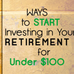 3 Ways to Start Investing for Retirement With $100 or Less