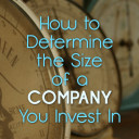 How to Determine the Size of a Company You Invest In