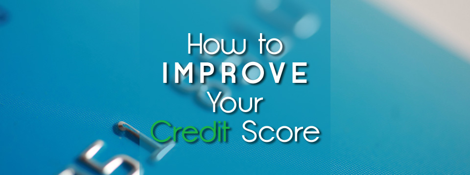 How to Improve Your Credit Score (No Matter What It Is Now)