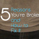 5 Reasons You're Broke and How to Fix It
