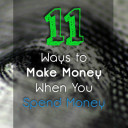 11 Ways to Make Money When You Spend Money