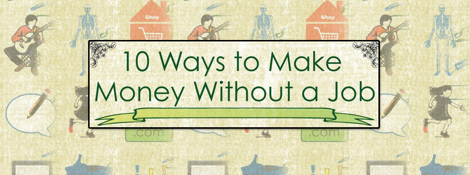 how to make some money without a job