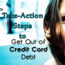 6 Take-Action Steps to Get Out of Credit Card Debt