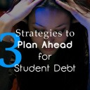 Doing Your Debt Homework: 3 Strategies to Plan Ahead for Student Debt