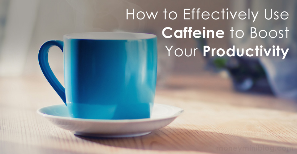 How to Effectively Use Caffeine to Boost Your Productivity