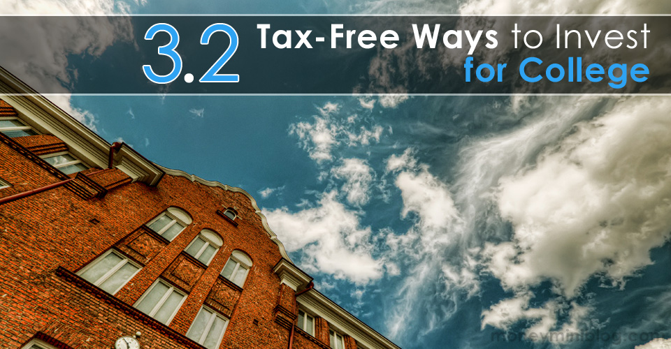 3.2 Tax-Free Ways to Invest for College