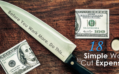 Before You Work More, Do This: 18 Simple Ways to Cut Expenses