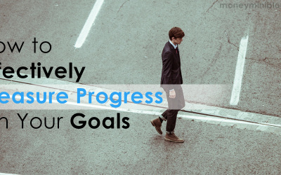 How to Effectively Measure Progress on Your Goals