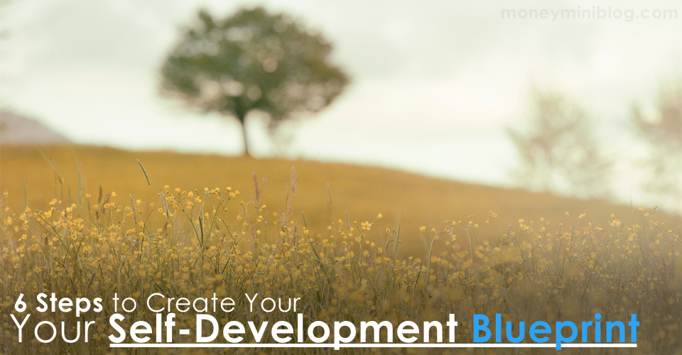 6 Steps to Create Your Self-Development Blueprint