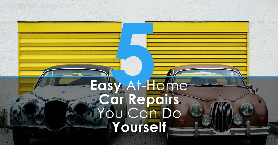 5 Easy At-Home Car Repairs You Can Do Yourself