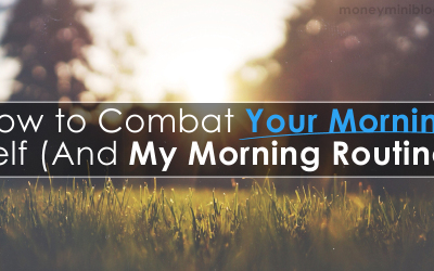 How to Combat Your Morning Self (And My Morning Ritual)