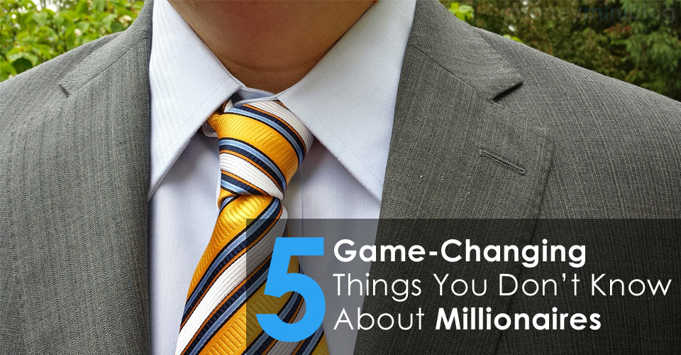 5 Game-Changing Things You Don't Know About Millionaires