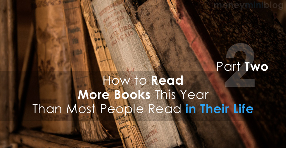 How to Read More Books This Year Than Most People Read in Their Life – Part 2
