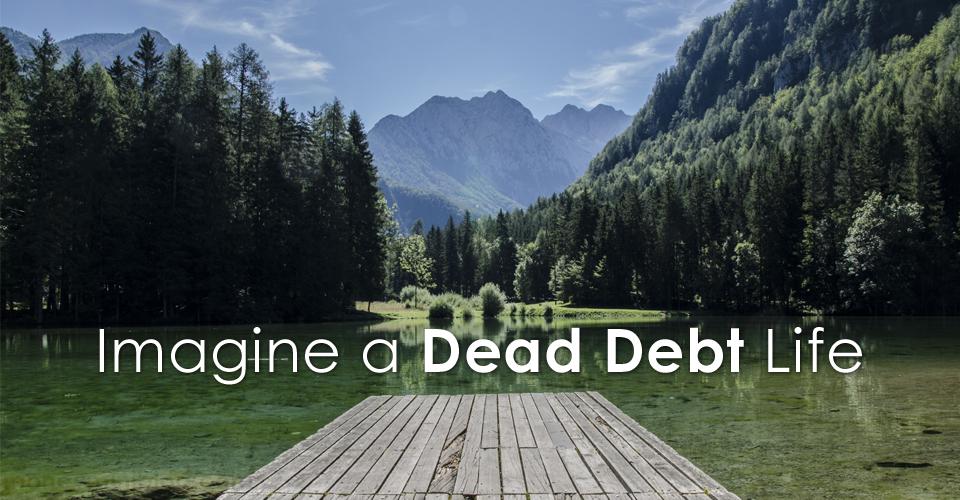 """Imagine a """"Dead Debt"""" Life"""