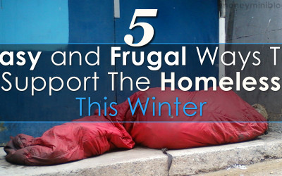 5 Easy and Frugal Ways To Support The Homeless This Winter