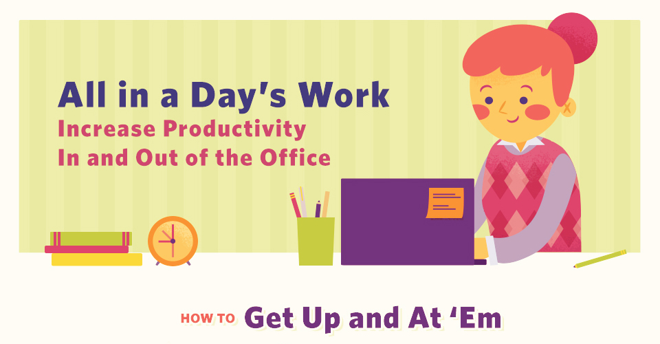 How to Increase Productivity In and Out of the Office [Infographic]
