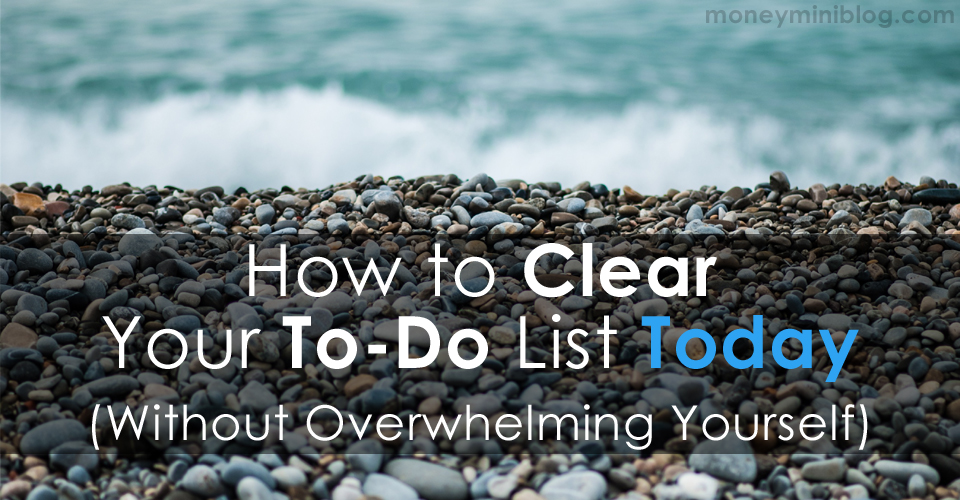 How to Clear Your To-Do List Today (Without Overwhelming Yourself)