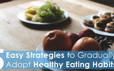 5 Easy Strategies to Gradually Adopt Healthy Eating Habits