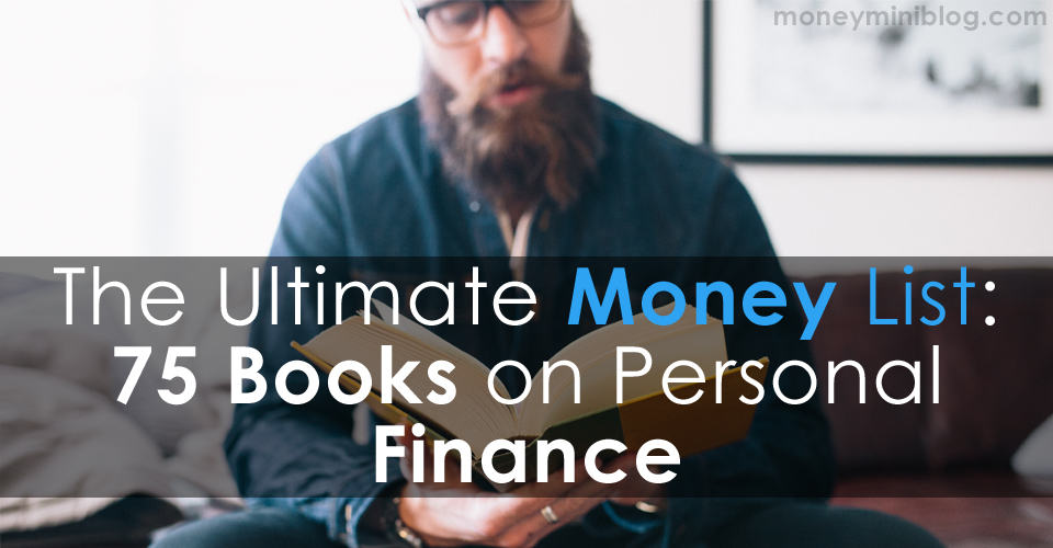 The Ultimate Money List: 75 Must-Read Books on Personal Finance