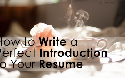 How to Write a Perfect Introduction to Your Resume
