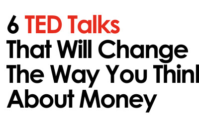 6 TED Talks That Will Change the Way You Think About Money