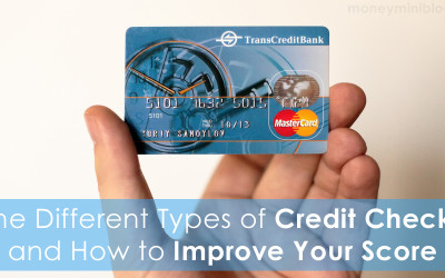 The Different Types of Credit Checks and How to Improve Your Score