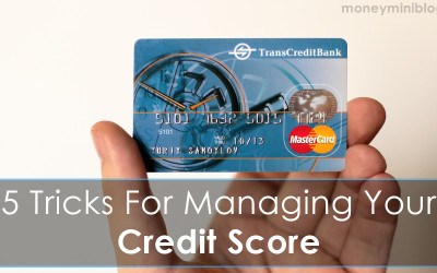 5 Tricks For Managing Your Credit Score