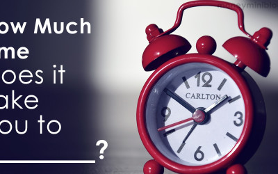 How Much Time Does it Take You to _________?
