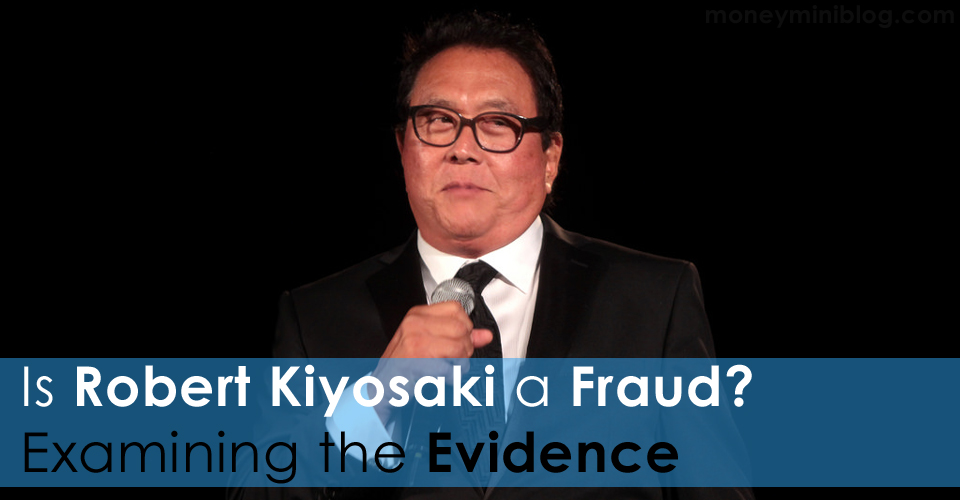 Is Robert Kiyosaki a Fraud?  Examining the Evidence