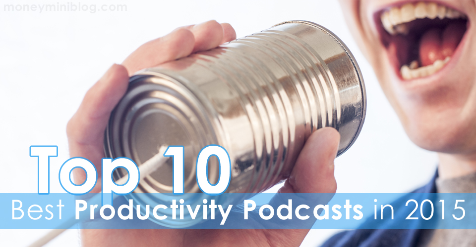 The Top 10 Best Productivity Podcasts Right Now