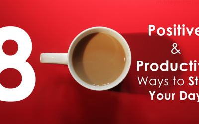 8 Positive & Productive Ways to Start Your Day