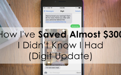 How I've Saved Almost $300 I Didn't Know I Had (Digit Update)