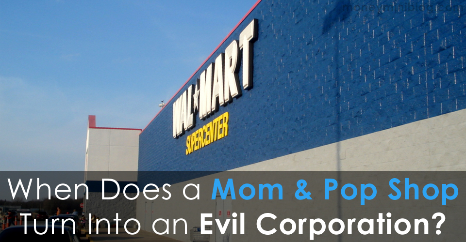 The Turning Point:  When Does a Mom & Pop Shop Turn Into an Evil Corporation?