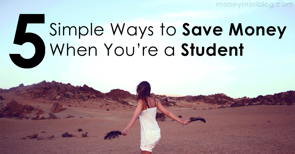 5 Simple Ways to Save Money When You're a Student