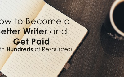 How to Become a Better Writer and Get Paid (With Hundreds of Resources)