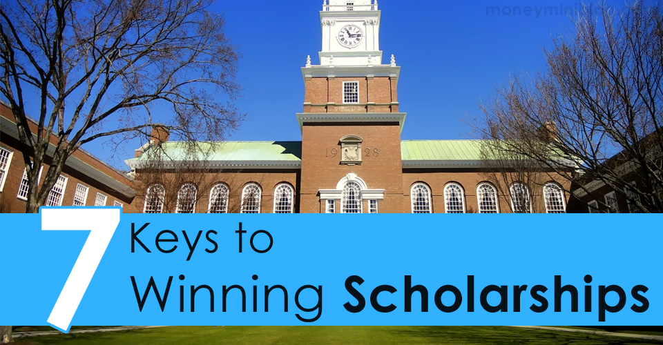 7 Keys to Winning Scholarships