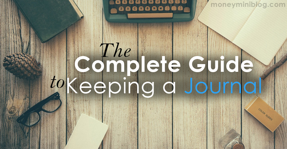 The Complete Guide to Keeping a Journal