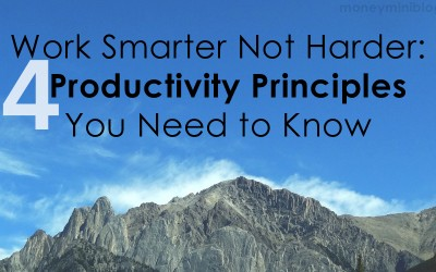 Work Smarter Not Harder: 4 Productivity Principles You Need to Know