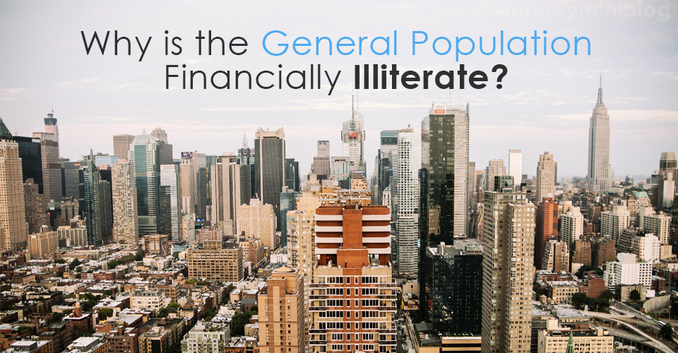 Why is the General Population Financially Illiterate?