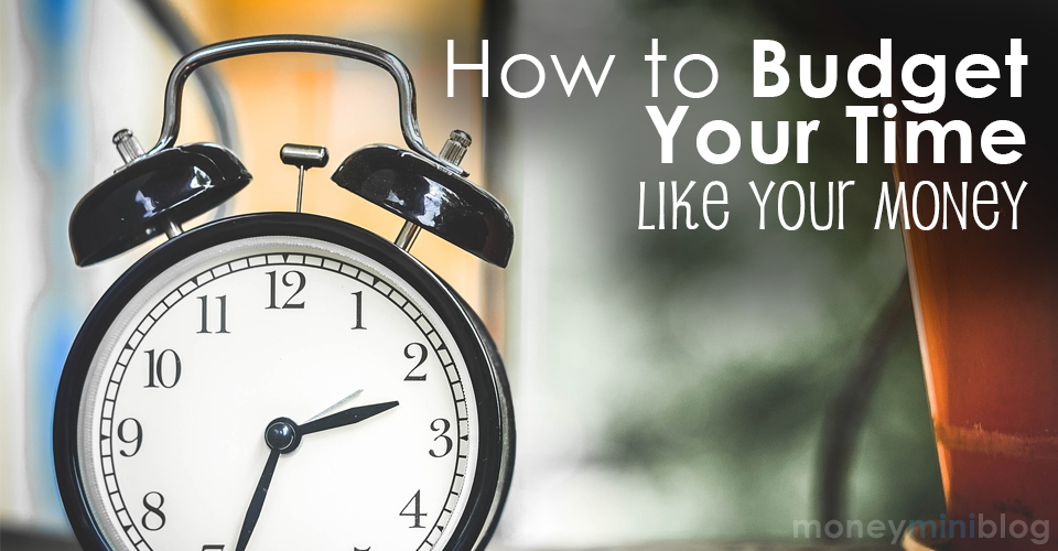 How to Budget Your Time Like Your Money