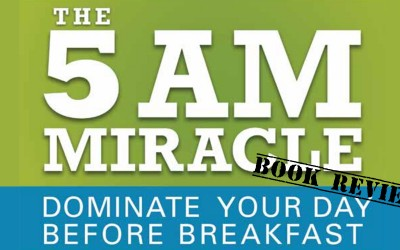 How to Dominate Your Day Before Breakfast [5am Miracle Book Review]