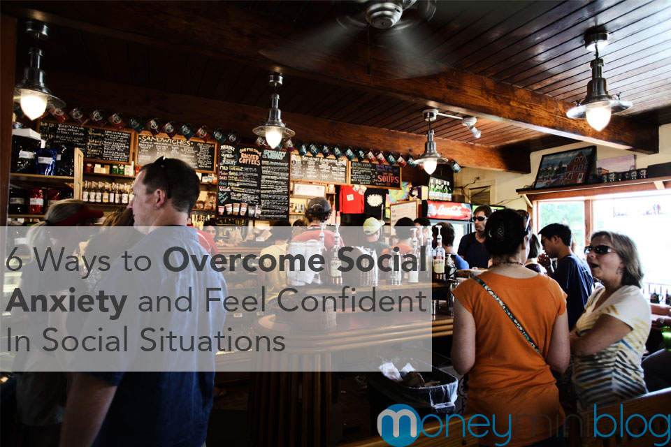 6 Ways to Overcome Social Anxiety and Feel Confident in Social Situations