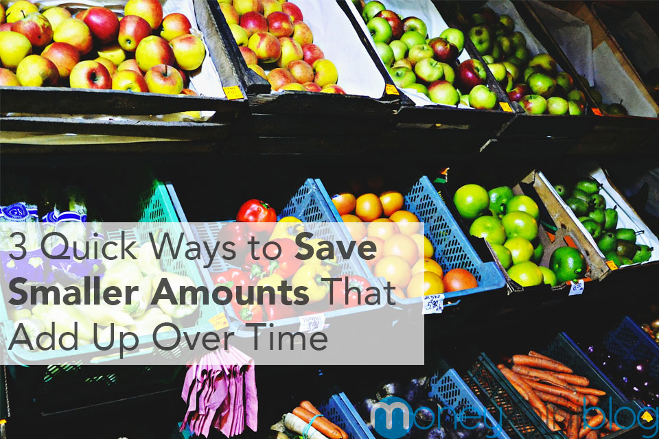3 Quick Ways to Save Smaller Amounts That Add Up Over Time