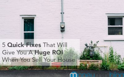 5 Quick Fixes That Will Give You A Huge ROI When You Sell Your House