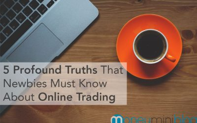 5 Profound Truths That Newbies Must Know About Online Trading