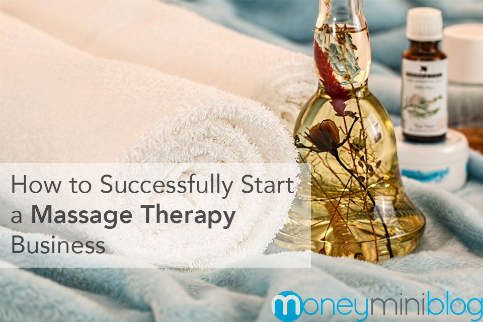 How to Successfully Start a Massage Therapy Business