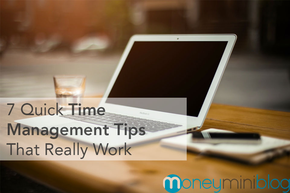 7 Quick Time Management Tips That Really Work