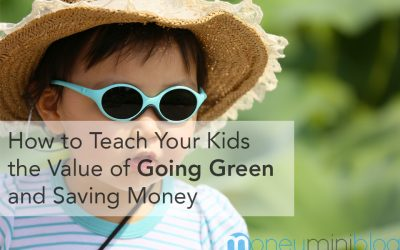 How to Teach Your Kids the Value of Going Green and Saving Money